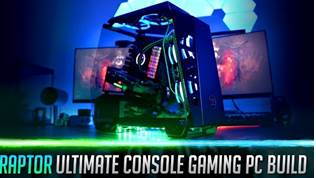 RAPTOR | Ultimate Console Gaming PC Build