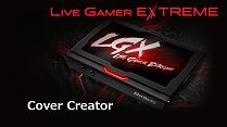 Live Gamer EXTREME Tutorial - Cover Creator