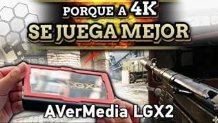 A 4K se JUEGA MEJOR: 40-7 en DPE y Review AverMedia LGX2