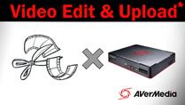 How to edit & upload video with AVerMedia Game capture HD II